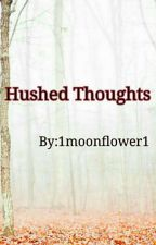 Hushed Thoughts by 11RayOfSunshine11