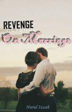 Revenge ON Marriage by rulnurulizzah