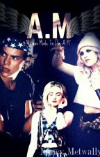 A.M by NancyMetwaly