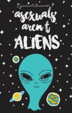 Asexuals Aren't Aliens (transferred to @datdamneca) by mychemicalfamilia