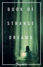 Book Of Strange Dreams by Shaymaroc
