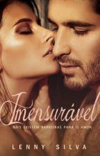IMENSURÁVEL - Não existem barreiras para o amor  by LennySilva8