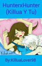 HunterxHunter (Killua Y Tu) by KilluaLover98