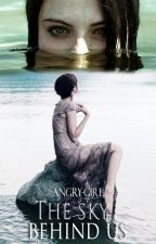Небо за нами. by angry_girl15