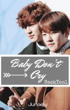 Baby Don't Cry by Junaely