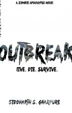 OUTBREAK (A collection of Zombie Stories)  |#Wattys2016| by SidGames