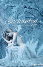 Enchanted by walkingdezaster