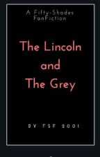 The Lincoln and the Grey by FSF2001