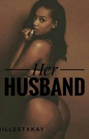 Her Husband | Chris Brown |  by TrillestxKay