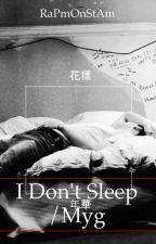 I Don't Sleep/Myg by RaPmOnStAm