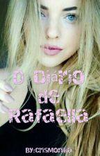 O Diário de Rafaella by CrisMonika