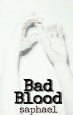Bad blood ~saphael~ by DearMagicalCat