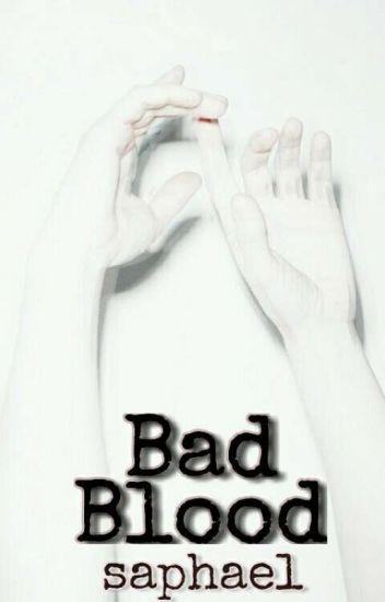 Bad blood ~saphael~