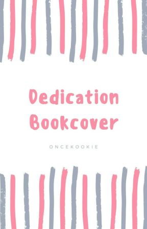 Dedication Book Cover | TEMP. CLOSE | by OnceKookie