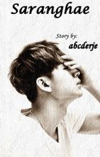 Saranghae [iKON Fanfiction] by abcderje