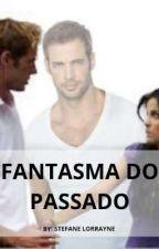 Fantasma Do Passado by StefaneLorrayne