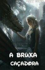 A Bruxa Caçadora. by mattEater