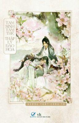 Đọc truyện Tam Sinh Tam Thế Thập Lý Đào Hoa