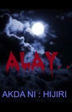 ALAY .. (On-Going) by HIJIRI19