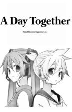 A Day Together 【 Miku X Len 】 by ocean_glass