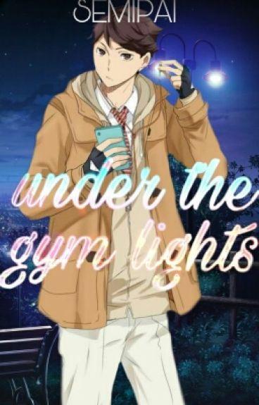 Under the Gym Lights || Oikawa Tōru