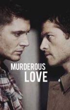 Murderous Love [Destiel AU] by llapaccca