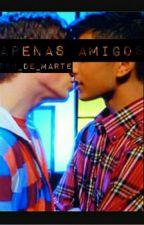Apenas Amigos (Romance Gay) by RehDeMarte
