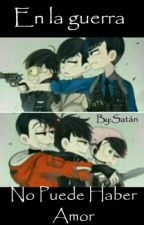 En la guerra no puede haber amor. © by SatansLittleSister