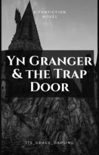 Yn Granger and The Trap Door (Neville Longbottom X Reader) [Book 1] {COMPLETED} by its_grace_darling