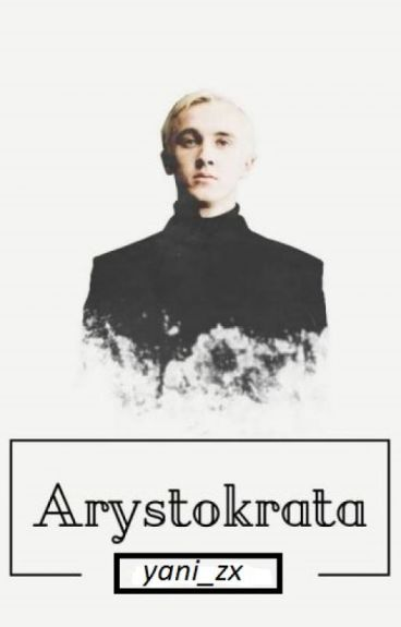 Arystokrata - [Draco Malfoy]