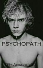PSYCHOPATH by Anagrey69