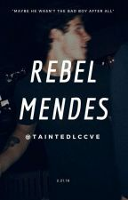 Rebel Mendes (Completed)                    #wattys2016 by AestheticallyRoyal