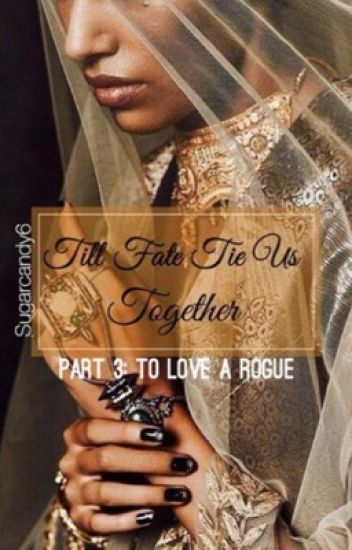 Till Fate Tie Us Together...