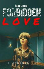 Forbidden love (Jimin x Reader) by JRoekie