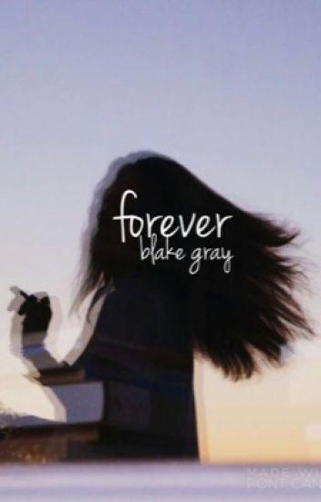 forever || blake gray