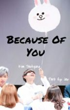 Because Of You (V / Kim Taehyung Bts Fanfiction) by hyojae9