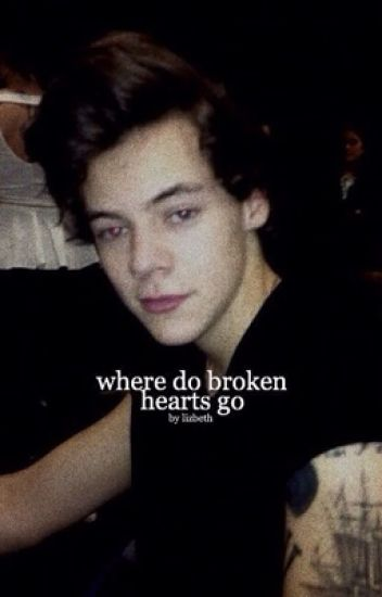 where do broken hearts go | narry