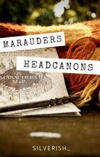 Marauders Headcanons by Silverish_
