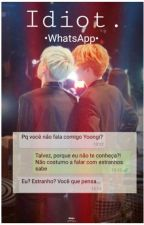 • Idiot WhatsApp • {YOONMIN} by BatatanBea772