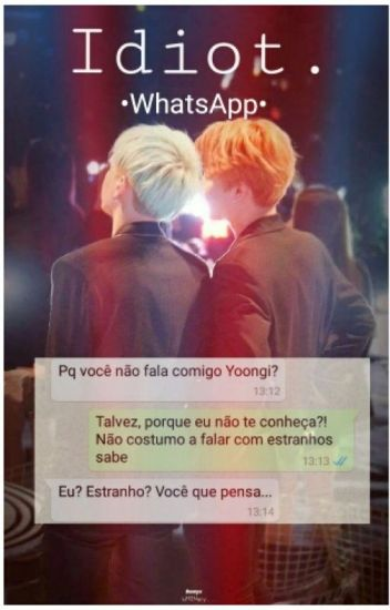 • Idiot WhatsApp • {YOONMIN}