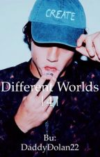 Different Worlds: An Ethan Dolan Fanfiction by daddydolan22