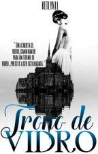 Trono de Vidro by KetlynLL