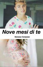 Nove Mesi Di Te by VanessaCampese7