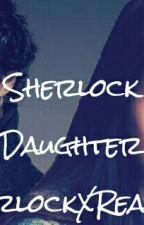 Sherlock Daughter(SherlockXReader) by JullieHolmes