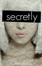 secretly || n.h #Wattys2016 by FlyWithMe1Dx