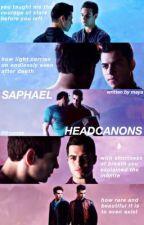 saphael headcanons by sassysaphael
