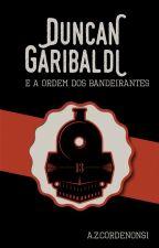 Duncan Garibaldi e a Ordem dos Bandeirantes by AndreZankiCordenonsi
