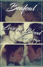 Love Or Blood - Love Is Crap (2) [BAIGTA] by Beafowl
