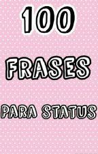 100 Frases Para Colocar Nos Status  by Bianca_Sakura