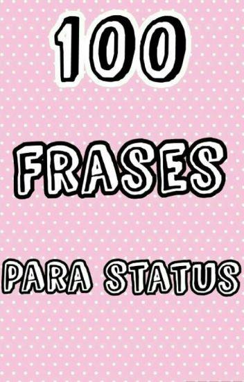 100 Frases Para Colocar Nos Status Bianca Pessoa Wattpad